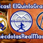 Podcast @ElQuintoGrande 7×51 #AnécdotasRealMadrid 03
